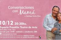 Espacio Franklin Teatro de Arte: Conversaciones con mamá