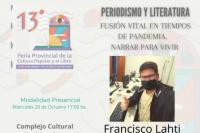 El periodismo y la literatura en una fusión vital, de la mano de Francisco Lahti